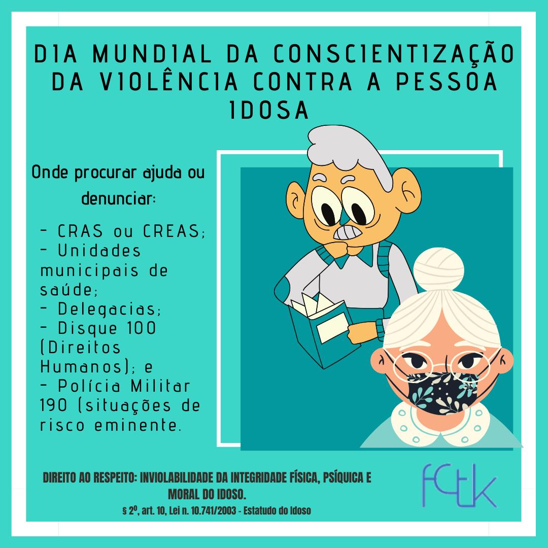 [DIA MUNDIAL DE CONSCIENTIZAÇÃO DA VIOLÊNCIA CONTRA A PESSOA IDOSA]